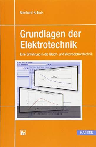 Grundlagen der Elektrotechnik: Eine Einführung in die Gleich- und Wechselstromtechnik