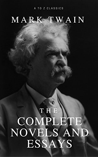 Mark Twain: The Complete Novels and Essays (English Edition)