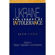 Ukraine: The Legacy of Intolerance