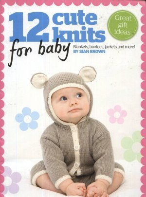 12 Cute Knits for Baby (Blankets, Bootees, Jackets and More!) - Free with issue 70 of KnitToday