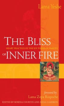 The Bliss of Inner Fire: Heart Practice of the Six Yogas of Naropa (English Edition) von [Yeshe, Thubten]