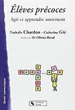 Elèves précoces - Agir et apprendre autrement de Nathalie Chardon