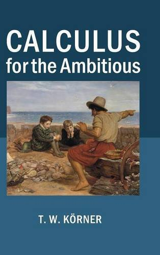 Calculus for the Ambitious by T. W. K??rner (2014-07-21)