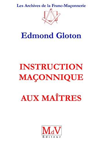 Instruction maçonnique aux Maîtres par Edmond Gloton