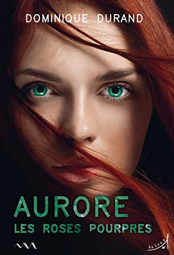 Aurore: Les Roses pourpres (A TRAVERS MONDE) par  Au loup Editions