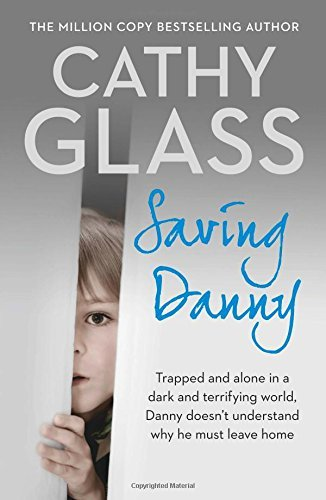 Saving Danny by Cathy Glass (2015-03-12)