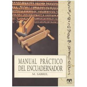 Manual práctico del encuadernador (Aprendiz)