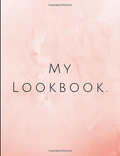 My LookBook: Outfit Planner for Mums and Moms to Plan Their Weekly Wardrobe to Make It Easy to Mix Up and Slay Their Style to Avoid the Dreaded Frumpy Look ()