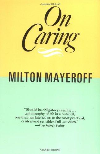 On Caring (World Perspectives) por Milton Mayeroff