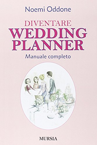 Diventare wedding planner. Manuale completo