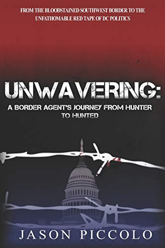Unwavering: A Border Agent's Journey From Hunter to Hunted Hunter Piccolo