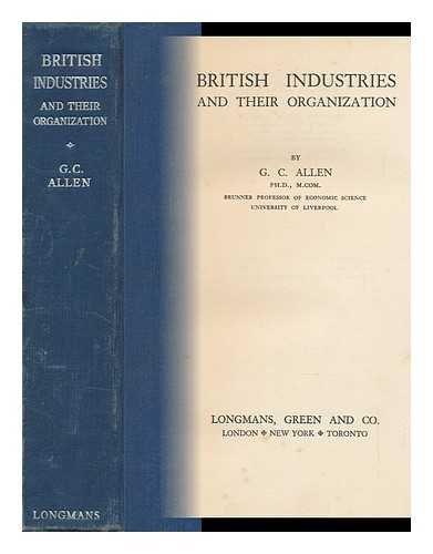 British Industries and Their Organization, by G. C. Allen