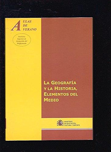 La geografía y la historia, elementos del medio (Aulas de Verano. Serie: Principios)