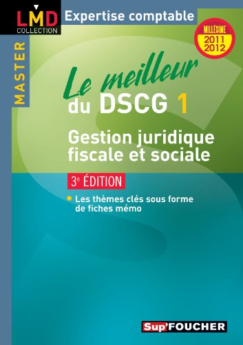 Le meilleur du DSCG 1 Gestion juridique, fiscale et sociale 3e édition Millésime 2011-2012