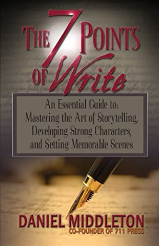 The 7 Points of Write: An Essential Guide to Mastering