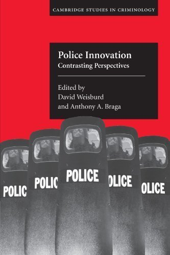 Police Innovation: Contrasting Perspectives (Cambridge Studies in Criminology) (2006-06-12)