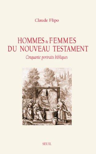 Hommes et femmes du Nouveau Testament : Cinquante portraits bibliques par Claude Flipo