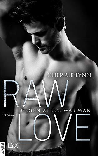Raw Love - Gegen alles, was war (Larson Brothers 3) von [Lynn, Cherrie]