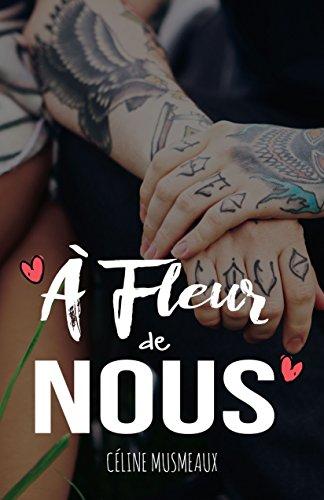 À fleur de Nous par Céline Musmeaux