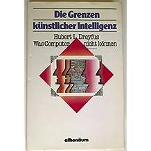 Die Grenzen künstlicher Intelligenz. Was Computer nicht können