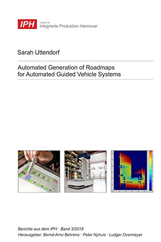 Automated Generation of Roadmaps for Automated Guided Vehicle System (Berichte aus dem IPH)