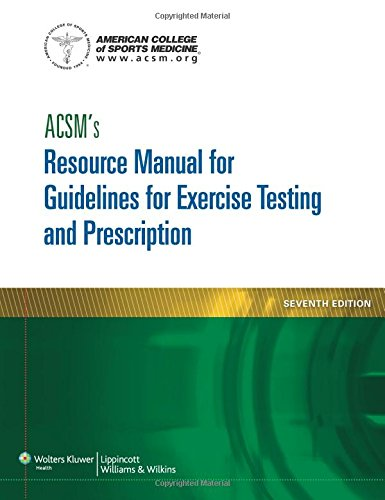 ACSM's Resource Manual for Guidelines for Exercise Testing and Prescription (ASCMS Resource Manual for Guidlies for Exercise Testing and Prescription) por American College of Sports Medicine