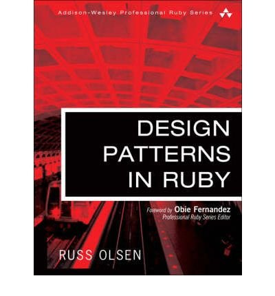 or ) [ Design Patterns in Ruby Addison-Wesley Professional Ruby By Dec-2007 Hardcover (Design Pattern Ruby)