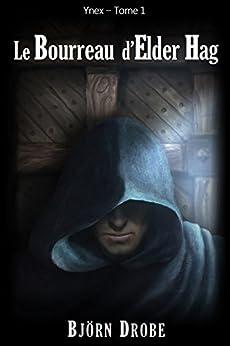 Le Bourreau d'Elder Hag (Ynex t. 1) par [Drobe, Björn]