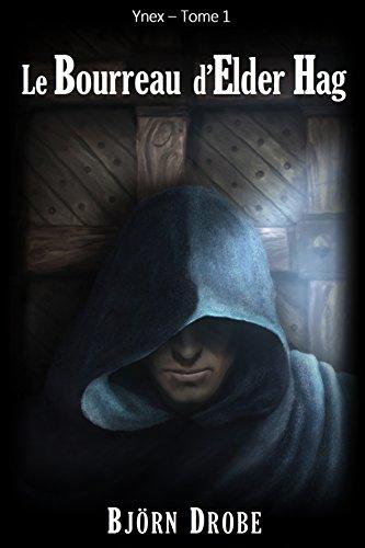 Couverture du livre Le Bourreau d'Elder Hag (Ynex t. 1)