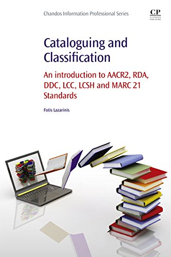 Cataloguing and Classification: An introduction to AACR2, RDA, DDC, LCC, LCSH and MARC 21 Standards (English Edition) por Fotis Lazarinis