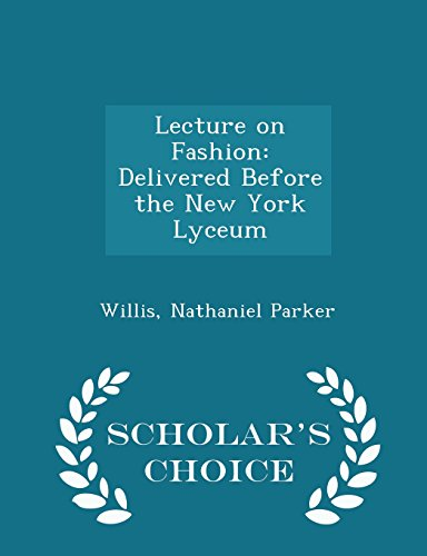 Lecture on Fashion: Delivered Before the New York Lyceum - Scholar's Choice Edition