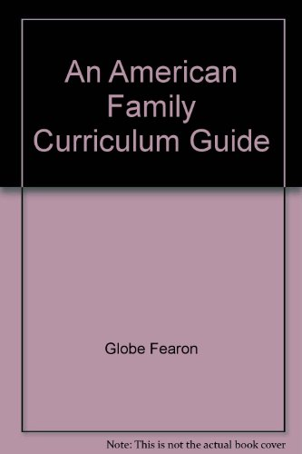 An American Family Curriculum Guide by Globe Fearon