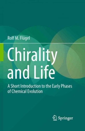 Descargar Libro (Chirality and Life: A Short Introduction to the Early Phases of Chemical Evolution) By Flugel, Rolf M. (Author) Paperback on (01 , 2011) de Rolf M. Flugel