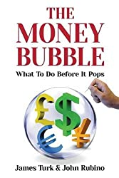 The Money Bubble by James Turk (2013-12-16)
