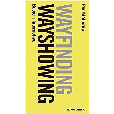 Wayshowing > Wayfinding : Basic and Interactive