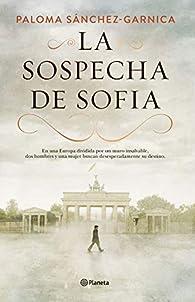 La sospecha de Sofía par Paloma Sánchez-Garnica