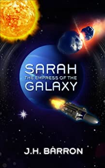Sarah: The Empress of the Galaxy by [Barron, J.H.]