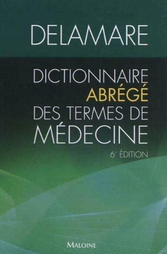 Dictionnaire abrégé des termes de médecine de Jacques Delamare (30 mai 2012) Broché