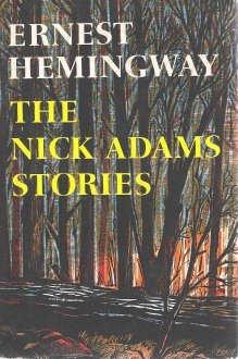 the-nick-adams-stories-by-ernest-hemingway-1972-07-30