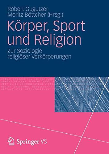 Körper, Sport und Religion: Zur Soziologie religiöser Verkörperungen