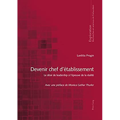 Devenir chef détablissement: Le désir de leadership à lépreuve de la réalité (Exploration t. 176)