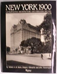 New York, 1900: Metropolitan Architecture and Urbanism, 1890-1915