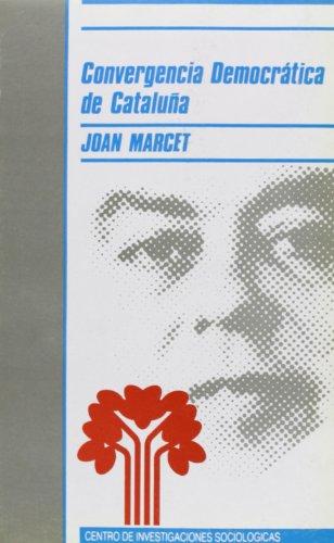 Convergencia Democrática de Cataluña: El partido y el movimiento político (Monografías)