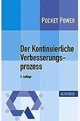 Der Kontinuierliche Verbesserungsprozess: Methoden des KVP Taschenbuch