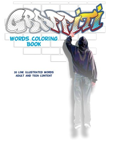 Graffiti Words Coloring Book: 20 line illustrated words adult and teen content