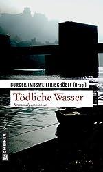 Tödliche Wasser: Anthologie zu den Heidelberger Krimitagen (Kriminalromane im GMEINER-Verlag)