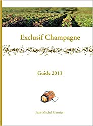 Exclusif Champagne - Guide 2013