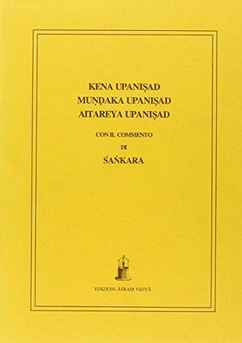 Kena Mundara Aitareya Upanisad. Con il commento di Sankara (Collezione Vidya)