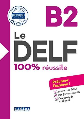 Le DELF - 100% réusSite - B2  - Livre - Version numérique epub (DELF B2) (French Edition)