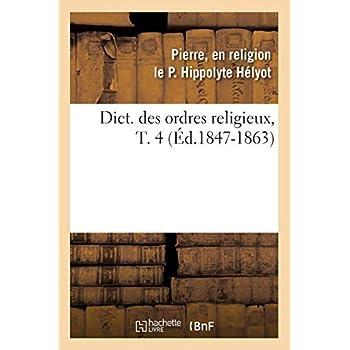 Dict. des ordres religieux,T. 4 (Éd.1847-1863)